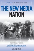 The new media nation : indigenous peoples and global communication