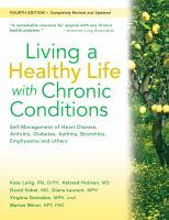 Living a Healthy Life with Chronic Conditions : Self-Management of Heart Disease, Arthritis, Diabetes, Asthma, Bronchitis, Emphysema and Others