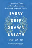 Every Deep-drawn Breath: A Critical Care Doctor's Notes on Healing, Recovery and Transforming Treatment in the ICU