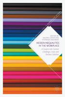 Hidden inequalities in the workplace : a guide to the current challenges, issues and business solutions