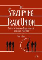 The Stratifying Trade Union : the case of ethnic and gender inequality in Palestine, 1920-1948